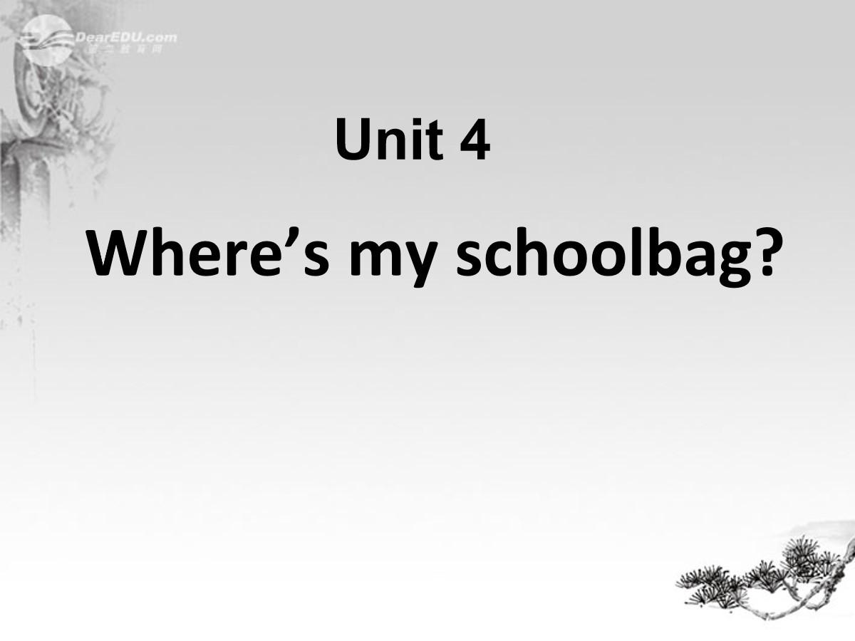 《Where's my schoolbag?》PPT课件5