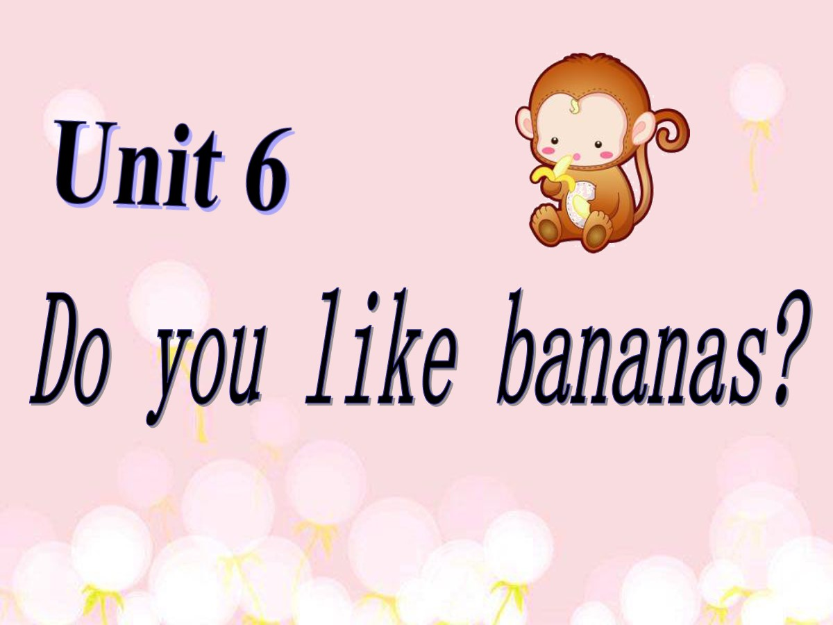 《Do you like bananas?》PPT课件4