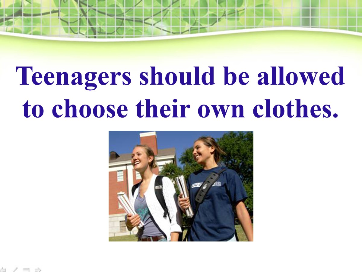 《Teenagers should be allowed to choose their own clothes》PPT课件5