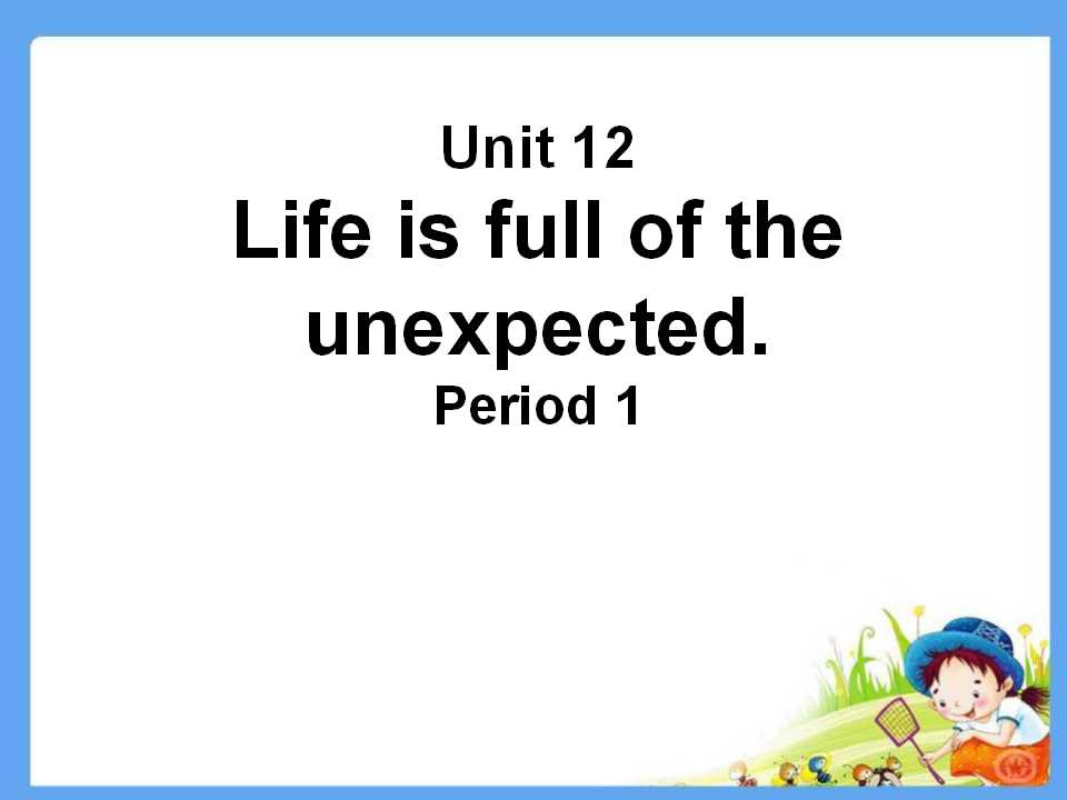 《Life is full of unexpected》PPT课件5