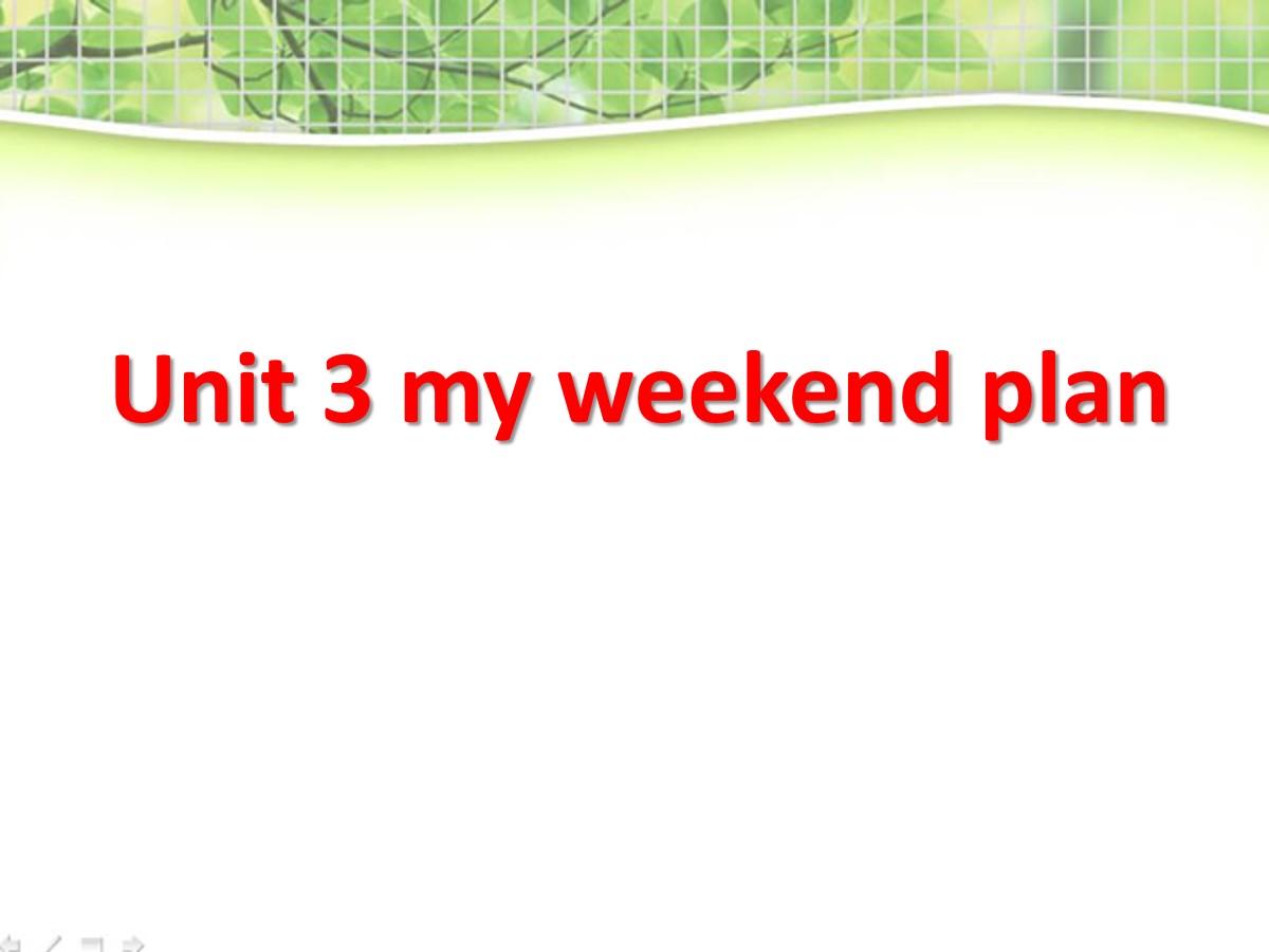 《My weekend plan》PPT课件3