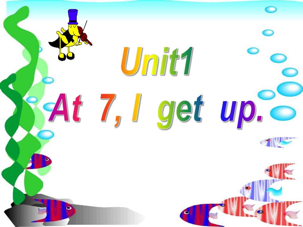 《At 7 I get up》PPT课件