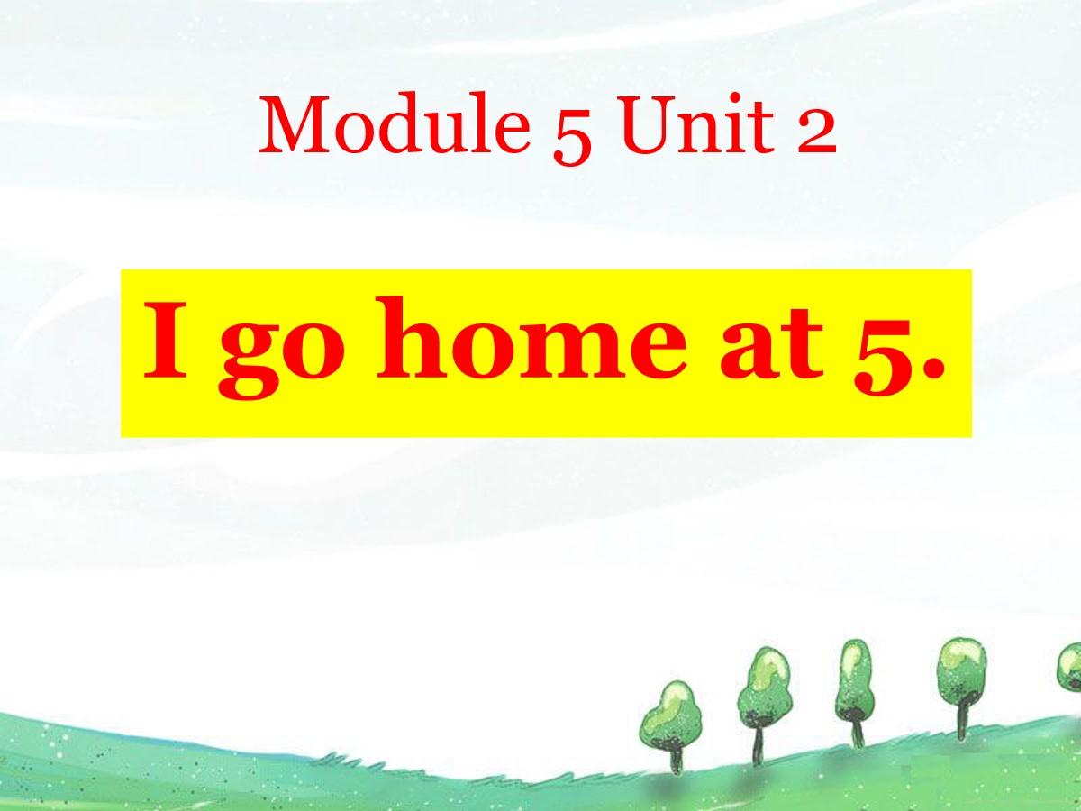 《I go home at 5》PPT课件2