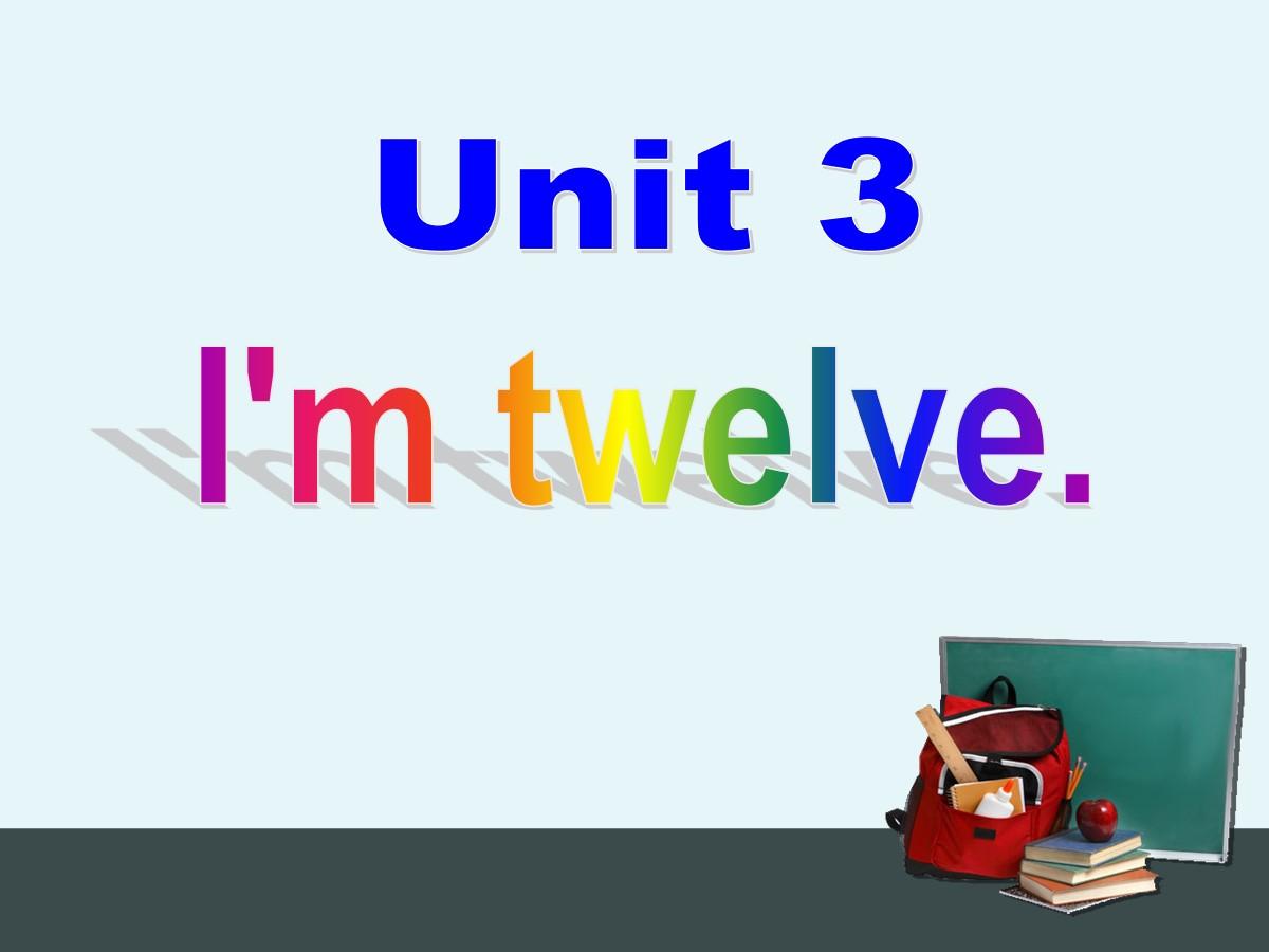 《I'm twelve》PPT课件2