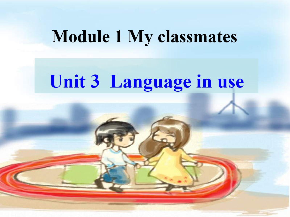 《Language in use》My classmates PPT课件2