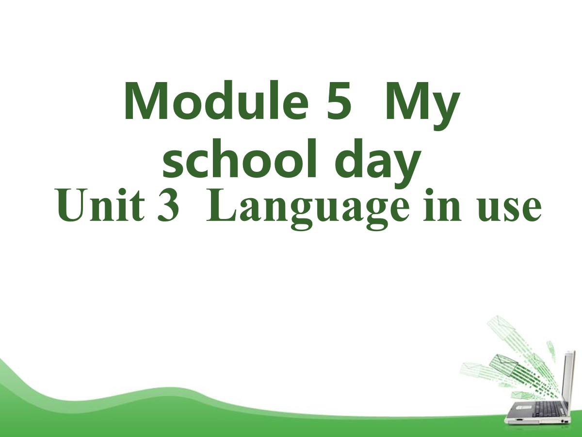 《Language in use》My school day PPT课件2