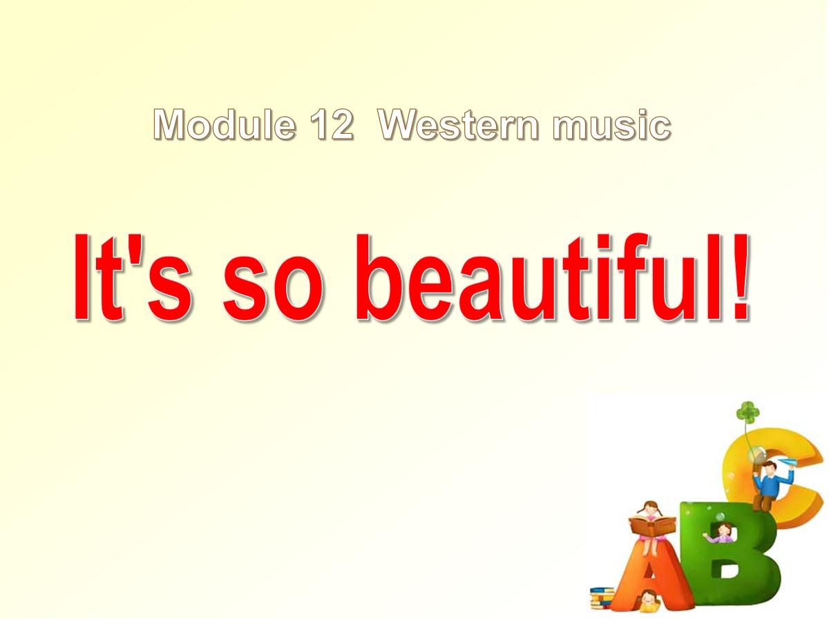 《It's so beautiful》Western music PPT课件2