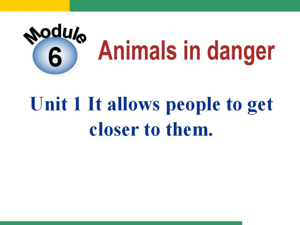 《It allows people to get closer to them》Animals in danger PPT课件