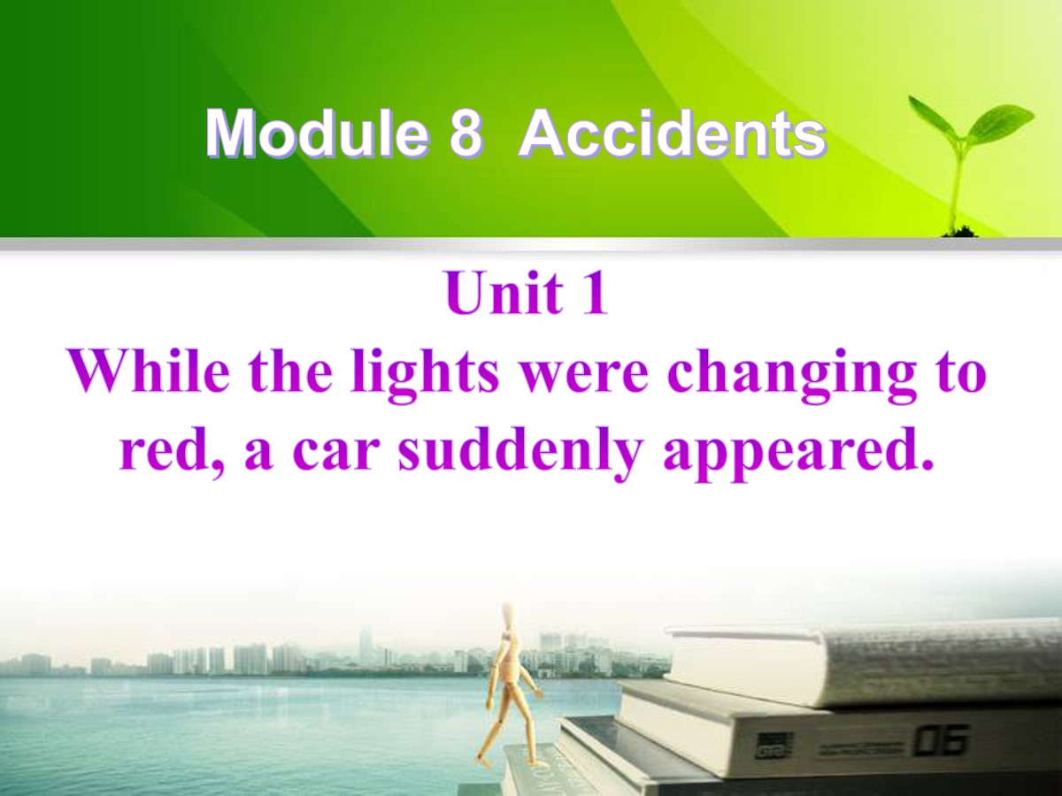 《While the lights were changing to reda car suddenly appeared》Accidents PPT课件