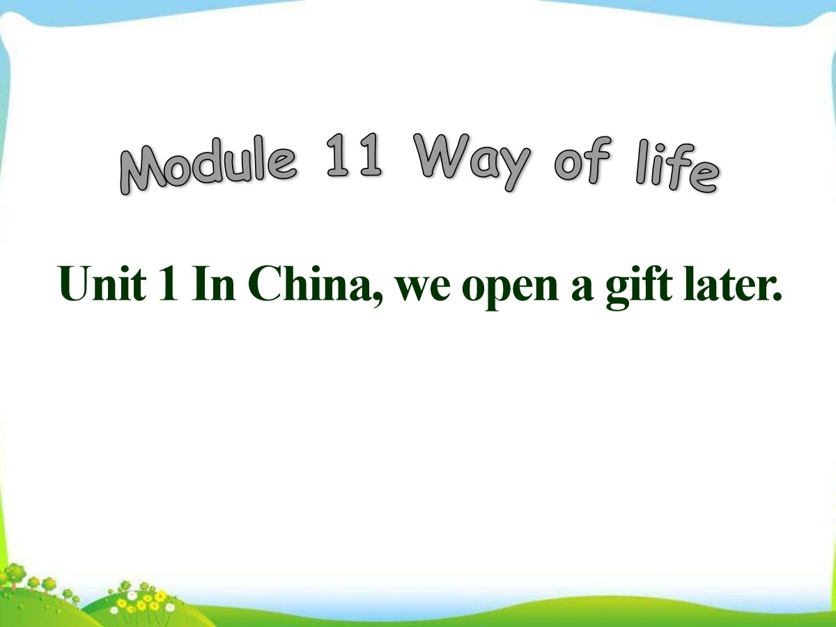 《In Chinawe open a gift later》Way of life PPT课件2