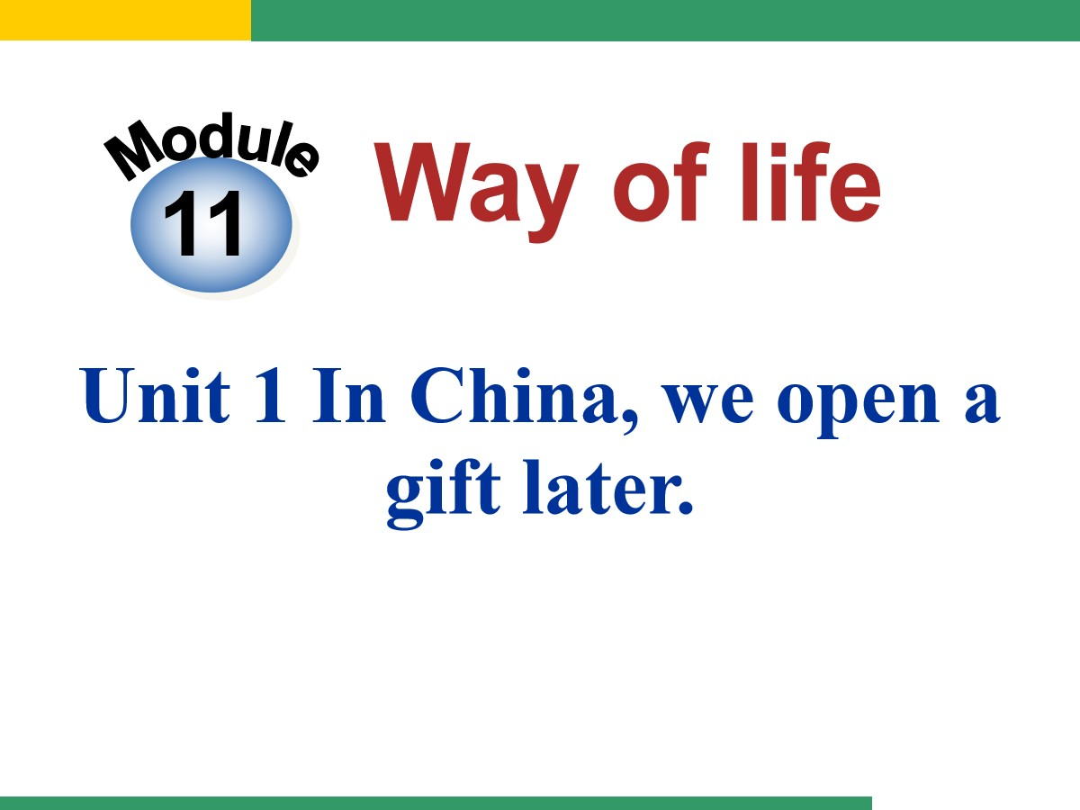《In Chinawe open a gift later》Way of life PPT课件3