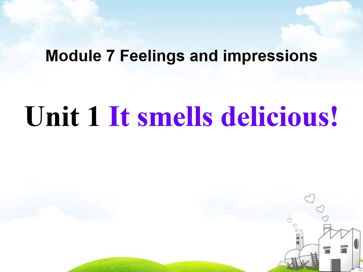 《It smells deliciou》Feelings and impressions PPT课件