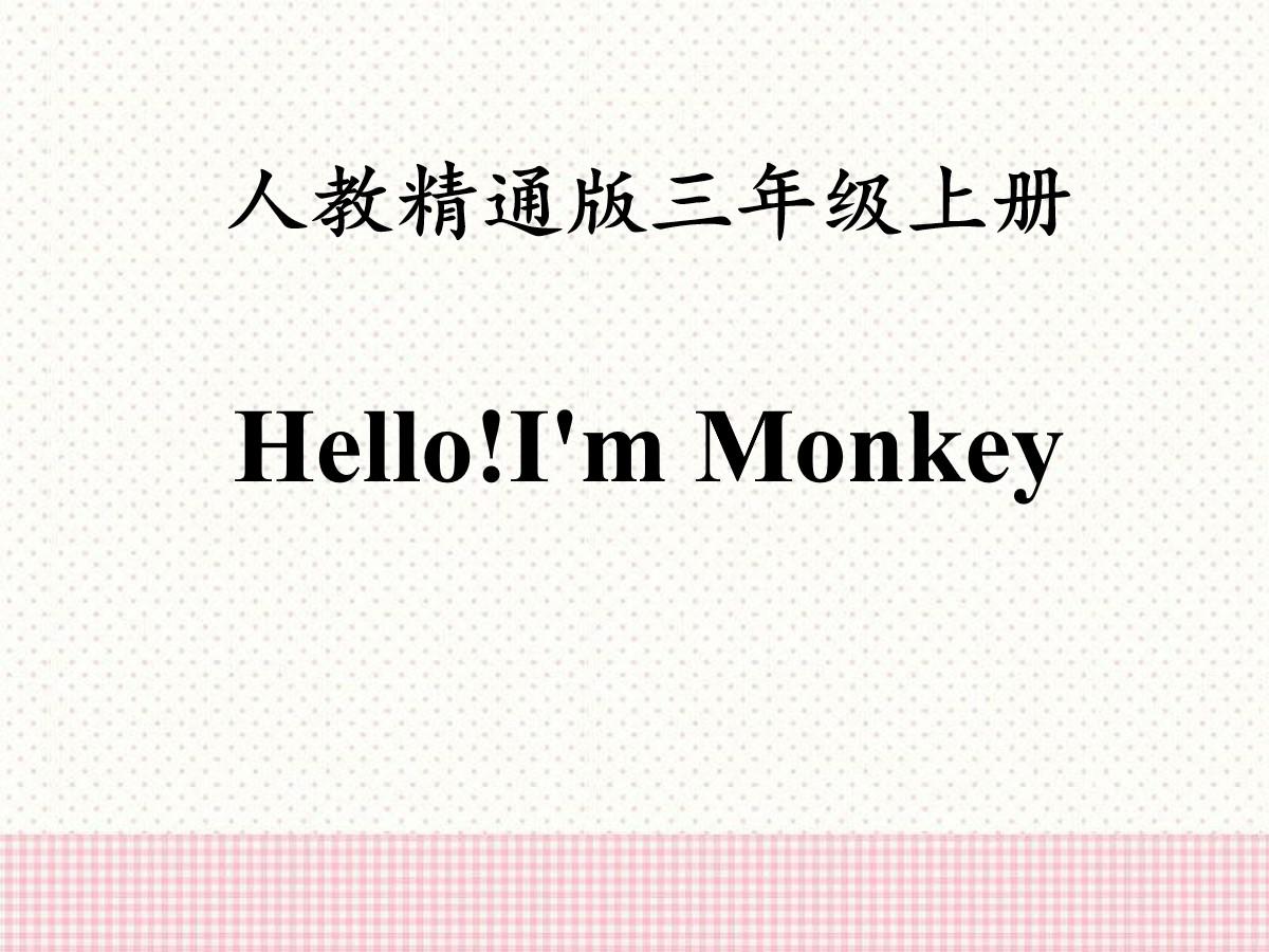 《Hello!I'm Monkey》PPT课件2