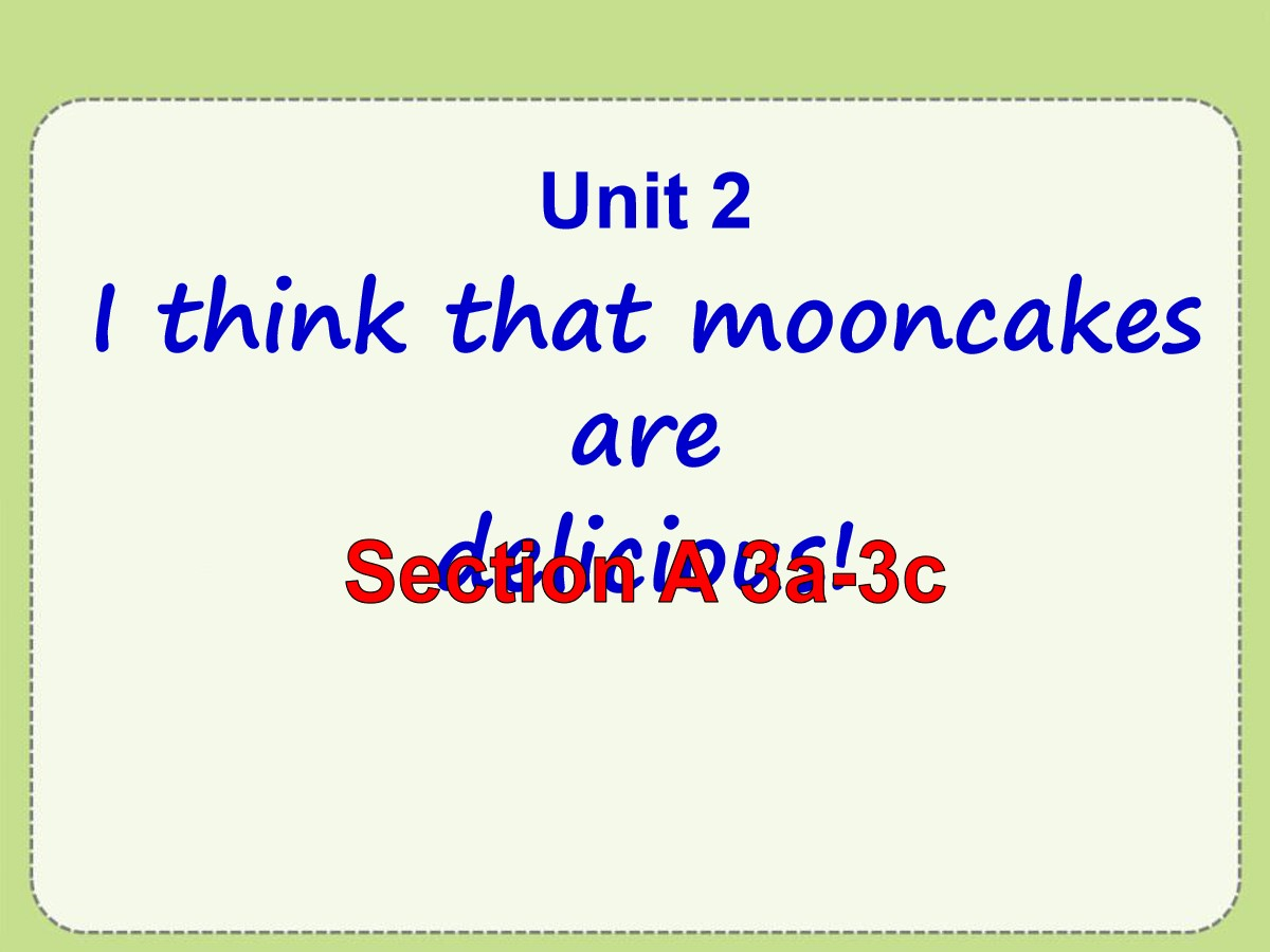 《I think that mooncakes are delicious!》PPT课件14