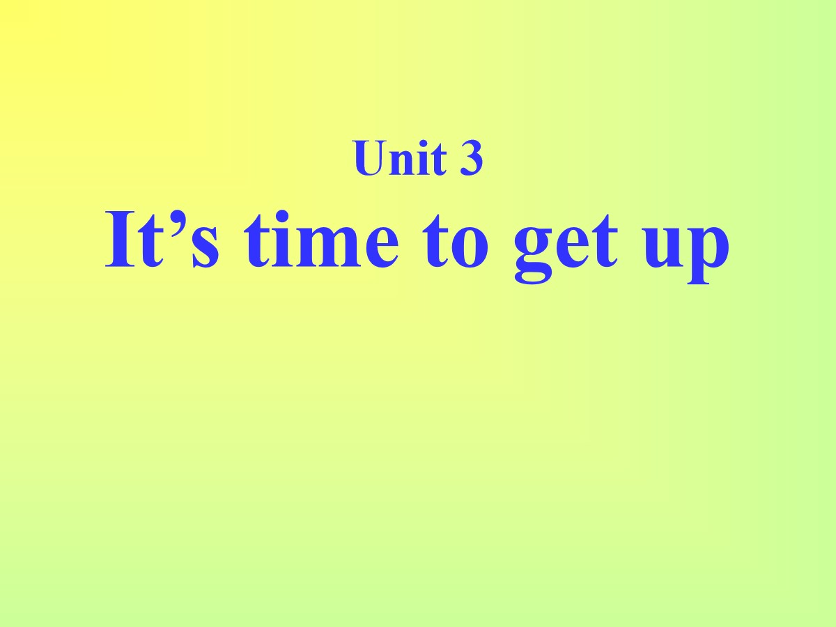 《It's time to get up》PPT课件