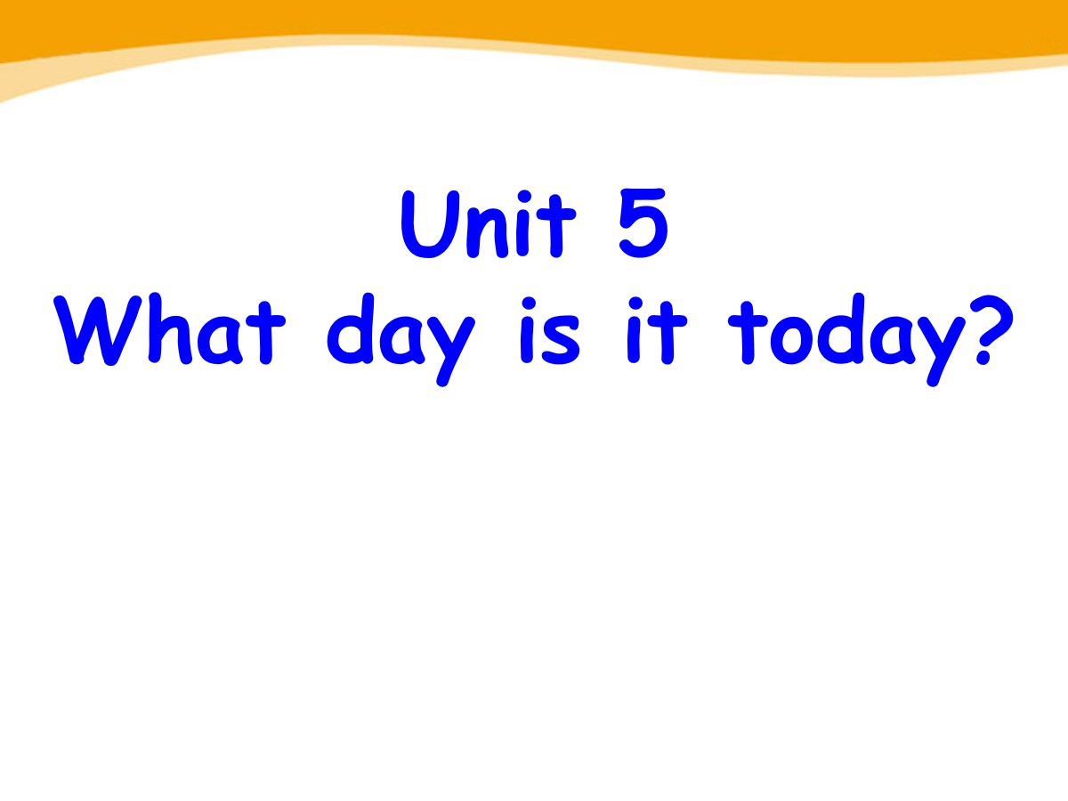 《What day is it today?》PPT
