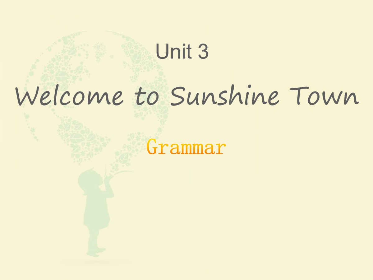 《Welcome to Sunshine Town》GrammarPPT