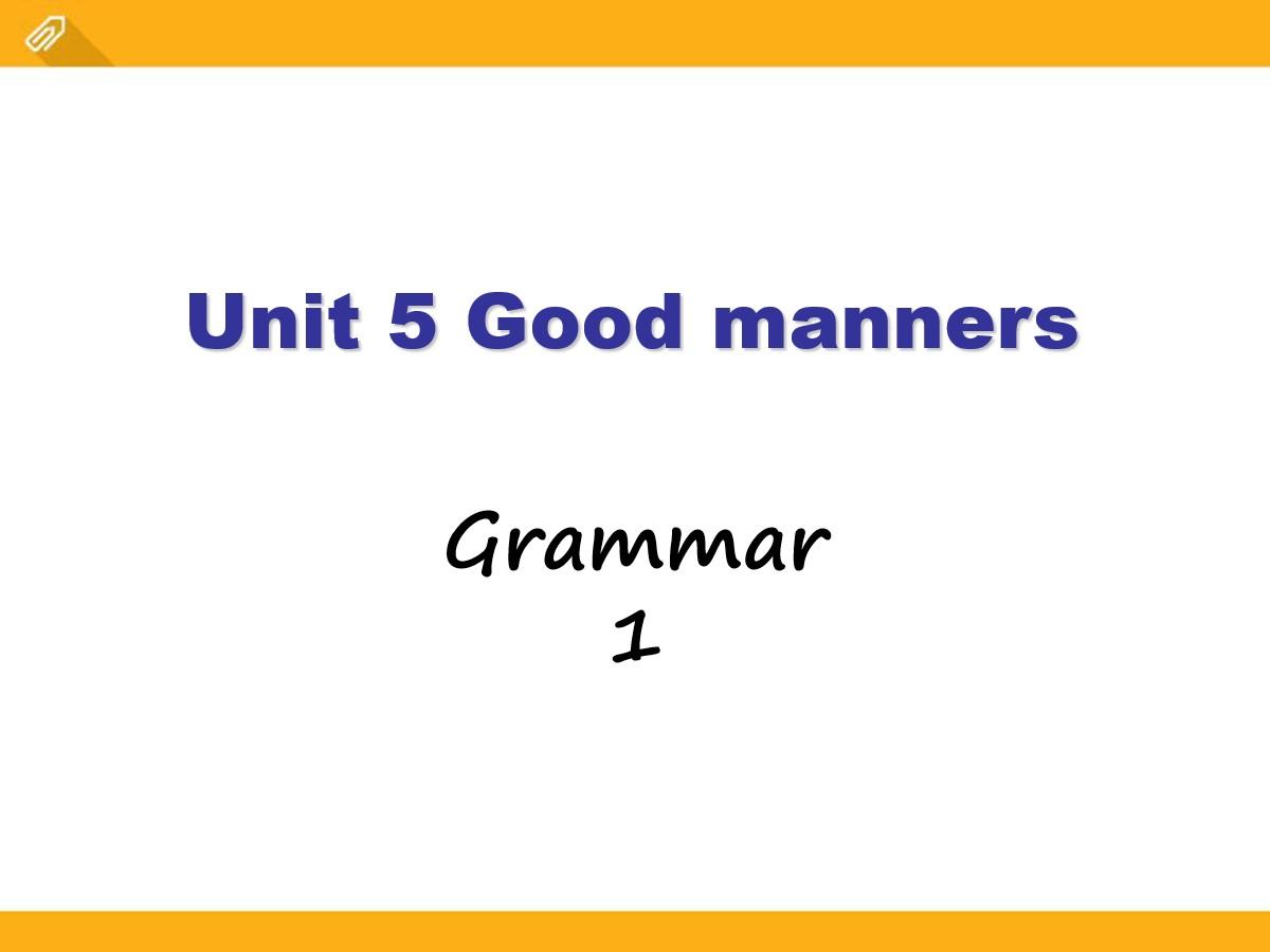 《Good manners》GrammarPPT