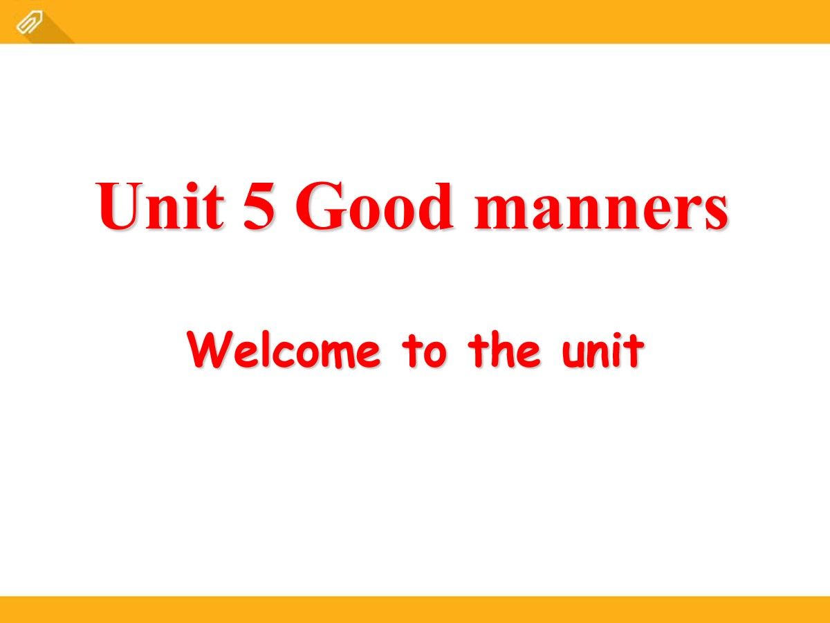 《Good manners》Welcome to the UnitPPT