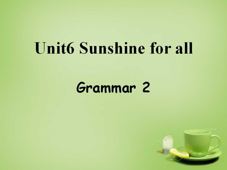 《Sunshine for all》GrammarPPT课件