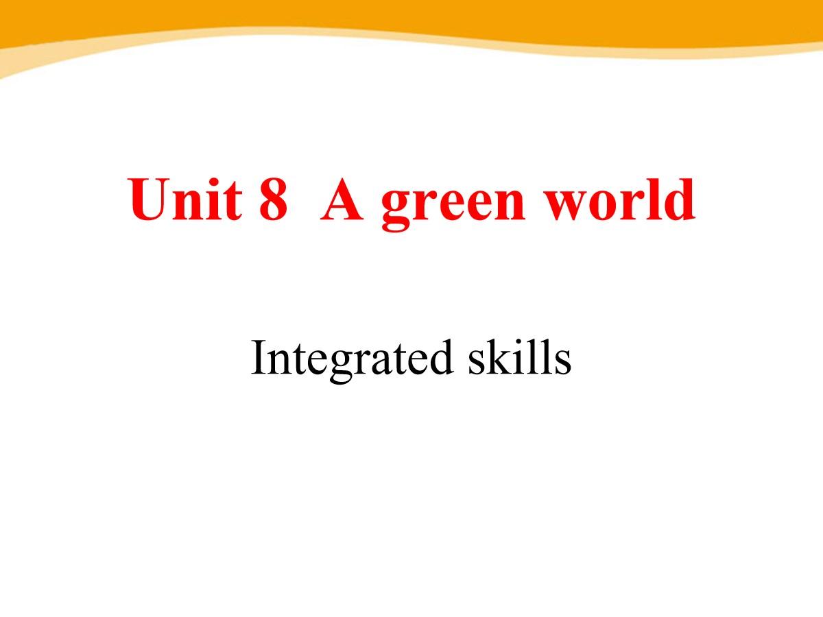 《A green World》Integrated skillsPPT