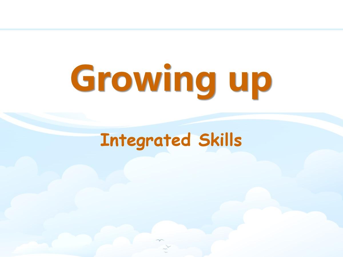 《Growing up》Integrated skillsPPT