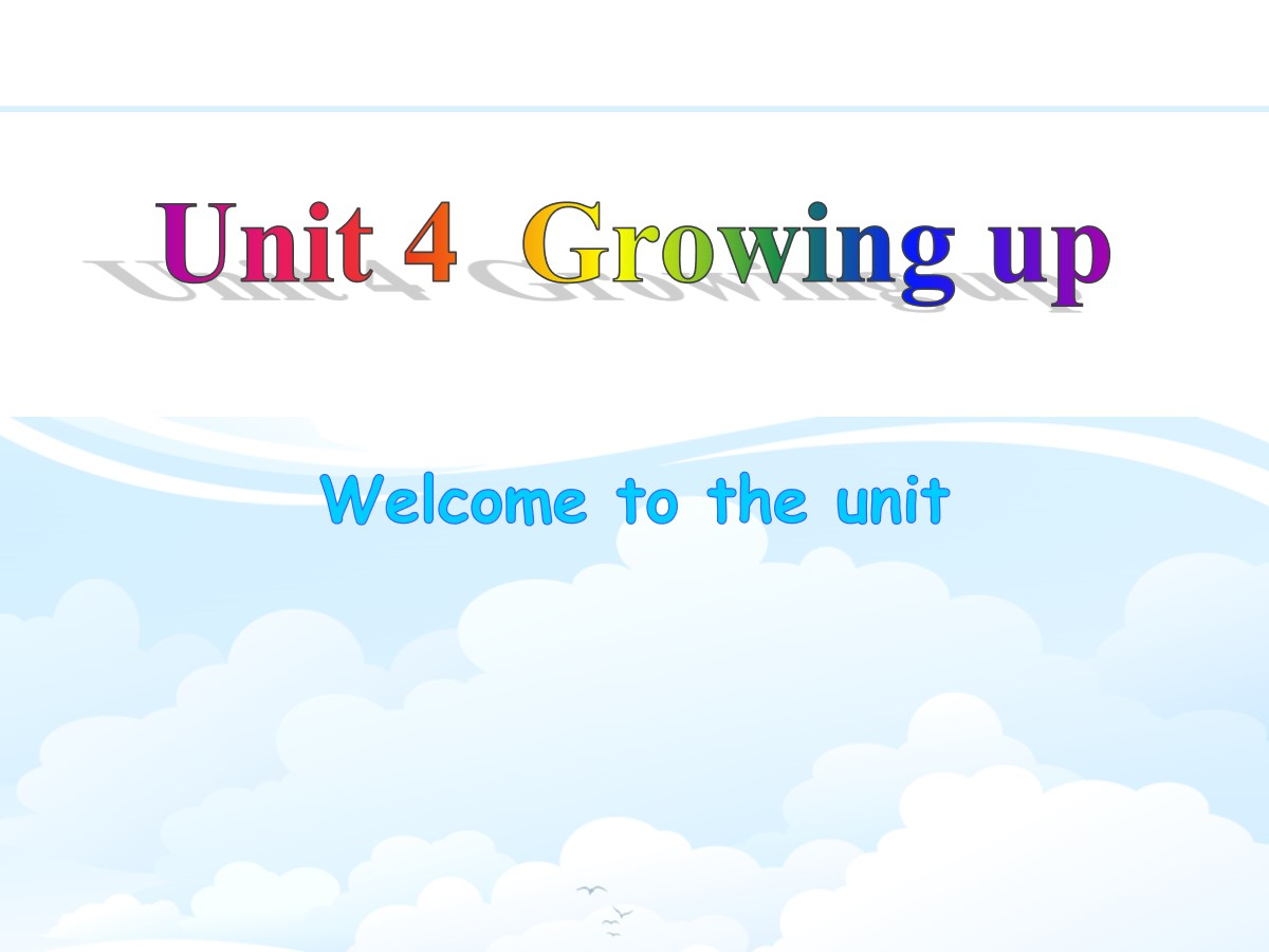 《Growing up》Welcome to the UnitPPT