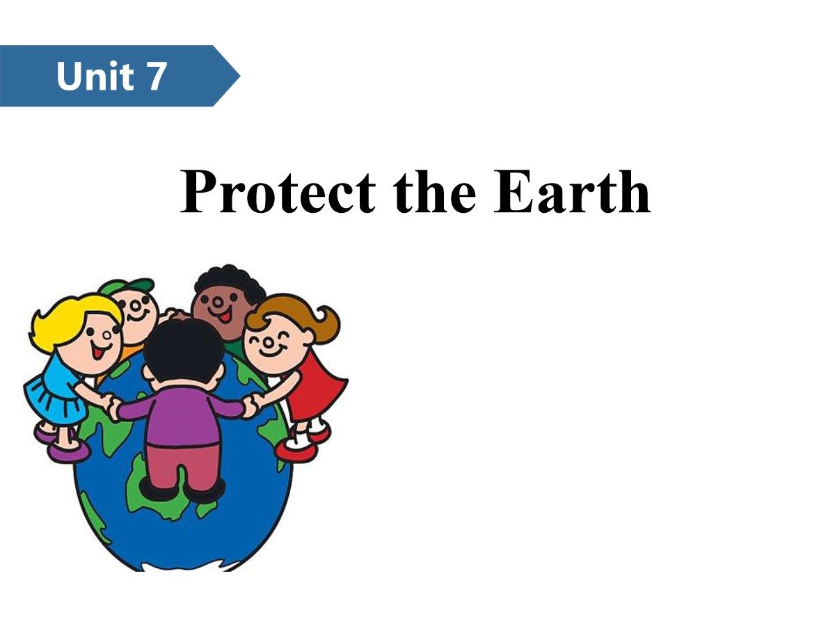 《Protect the Earth》PPT(第一课时)