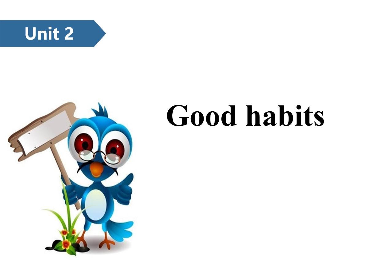 《Good habits》PPT(第一课时)