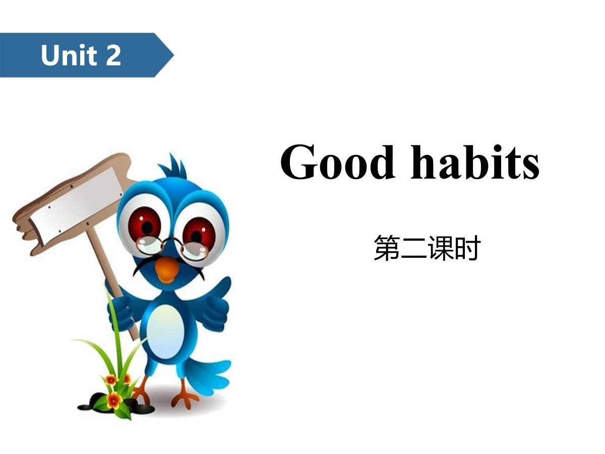 《Good habits》PPT(第二课时)