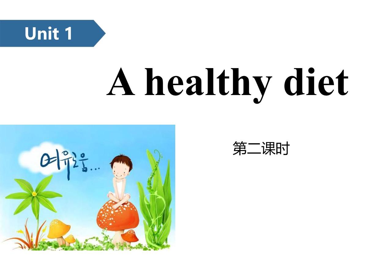 《A healthy diet》PPT(第二课时)