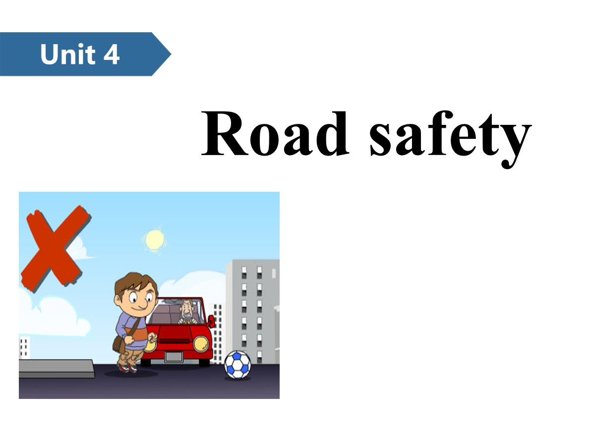 《Road safety》PPT(第一课时)