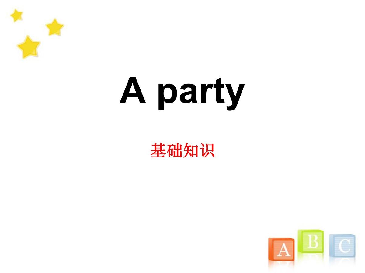 《A party》基础知识PPT