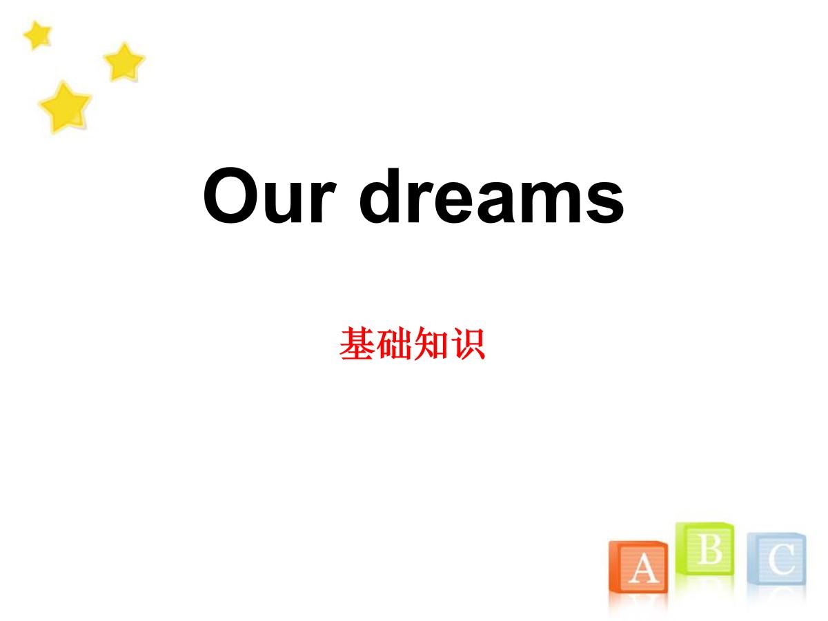 《Our dreams》基础知识PPT