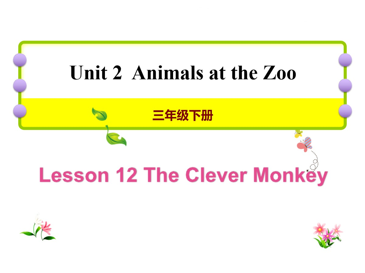《The Clever Monkey》Animals at the zoo PPT
