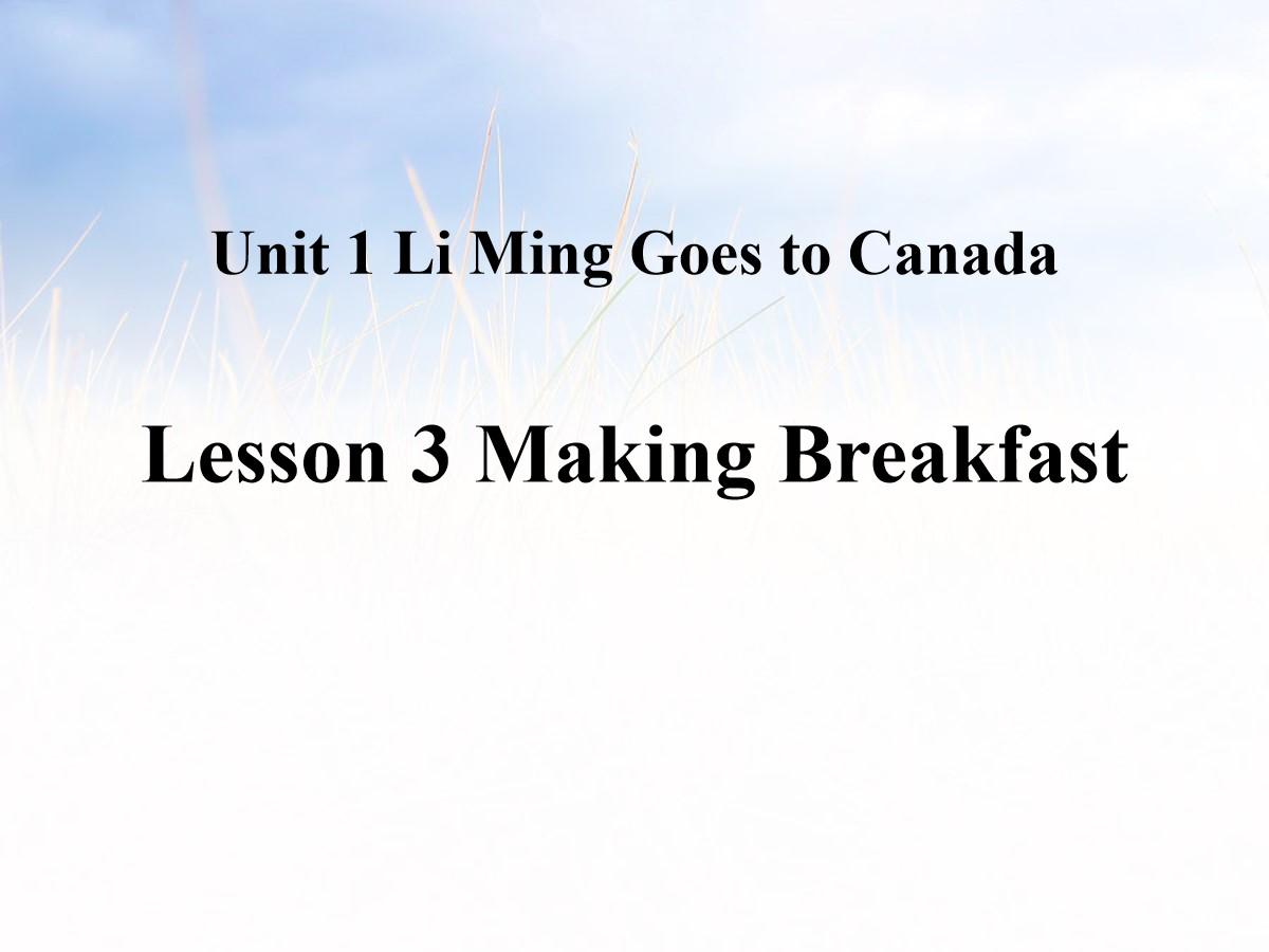 《Making Breakfast》Li Ming Goes to Canada PPT课件