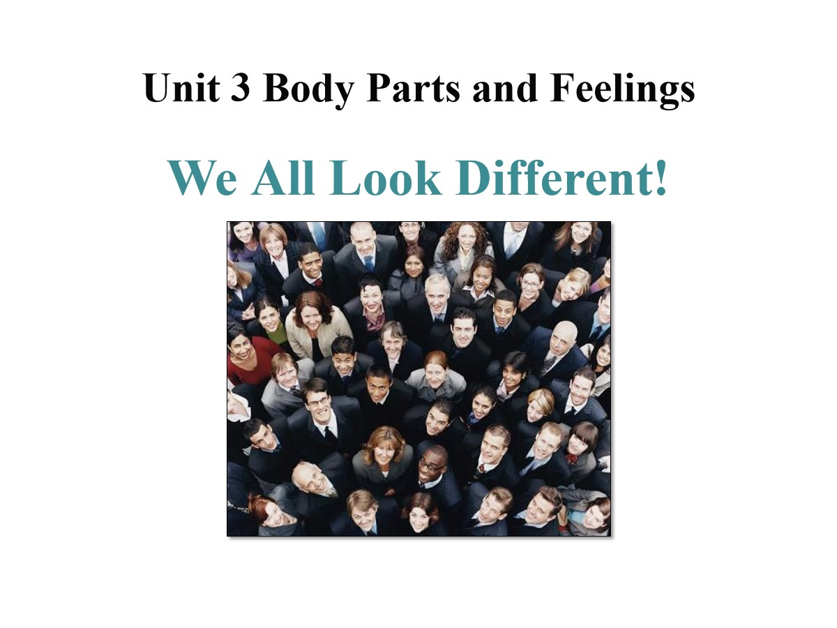《We All Look Different!》Body Parts and Feelings PPT课件