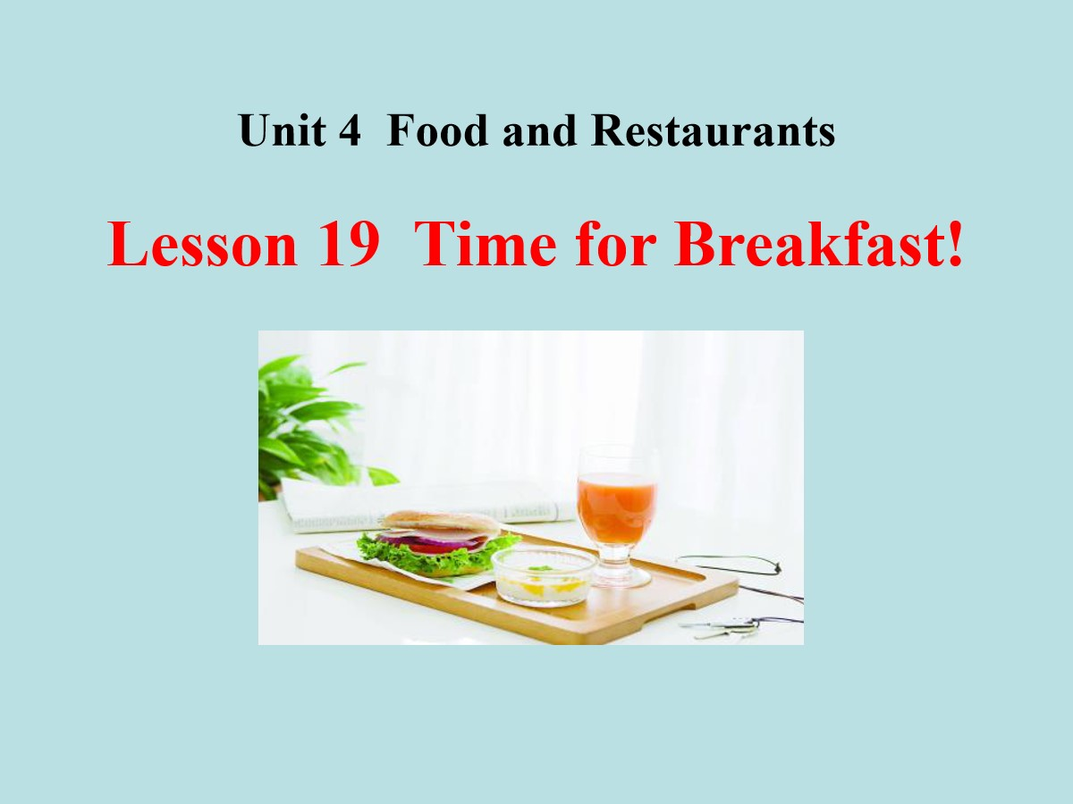 《Time for Breakfast!》Food and Restaurants PPT