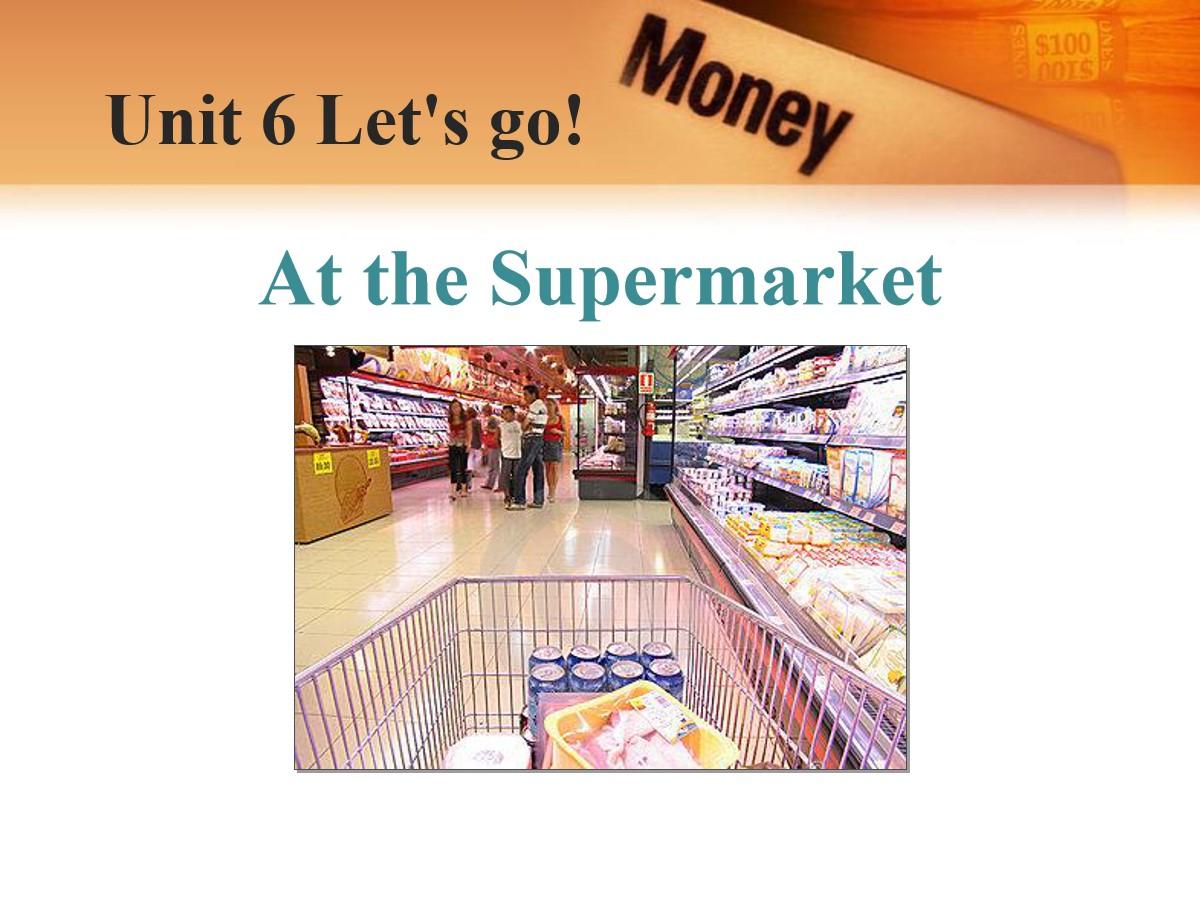 《At the Supermarket》Let's Go! PPT课件