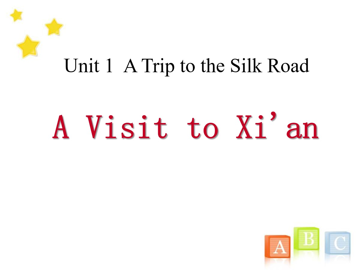 《A Visit to Xi'an》A Trip to the Silk Road PPT免费课件
