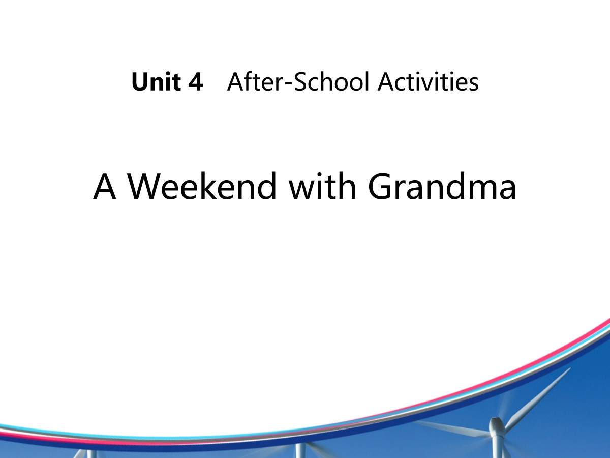 《A Weekend With Grandma》After-School Activities PPT课件