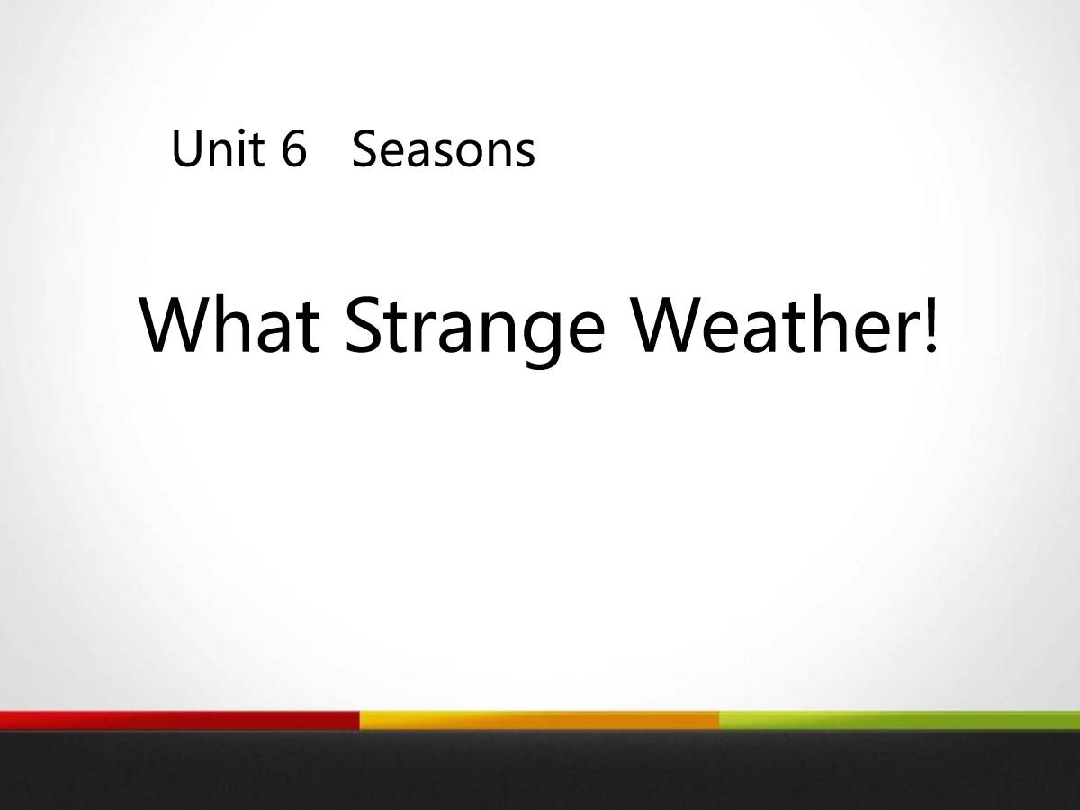 《What Strange Weather!》Seasons PPT
