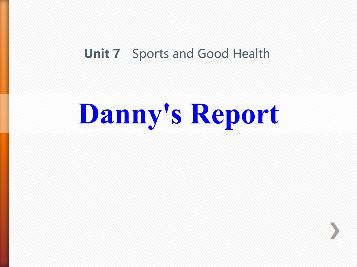 《Danny's Report》Sports and Good Health PPT课件