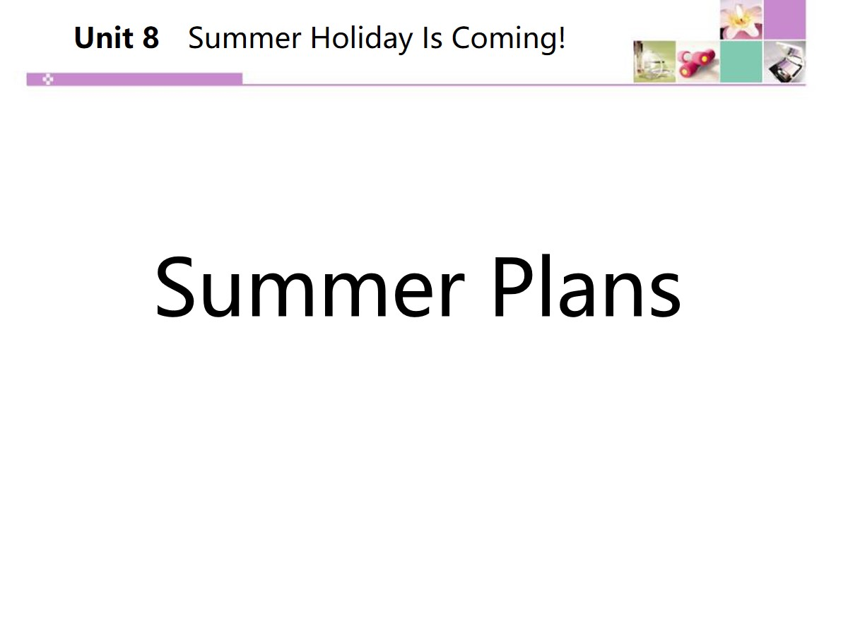 《Summer Plans》Summer Holiday Is Coming! PPT