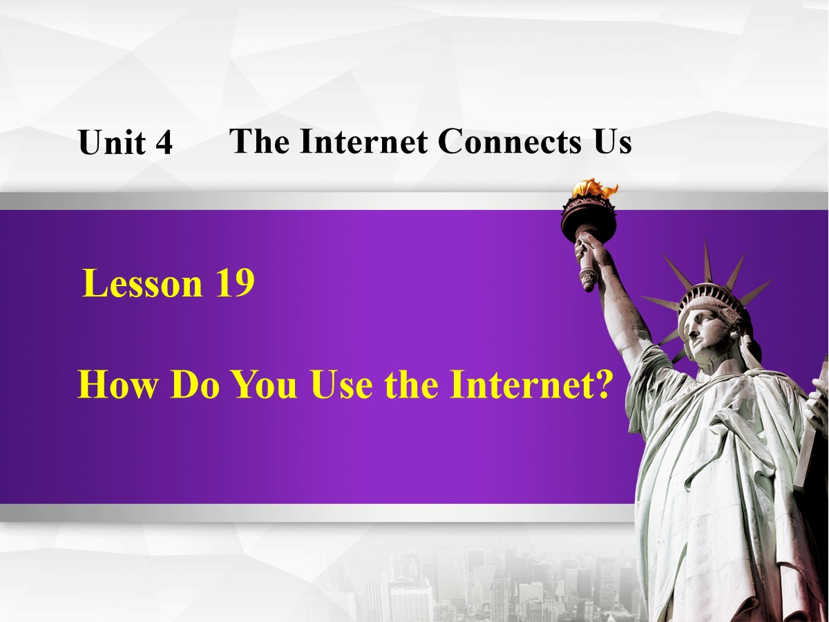 《How Do You Use the Internet?》The Internet Connects Us PPT教学课件