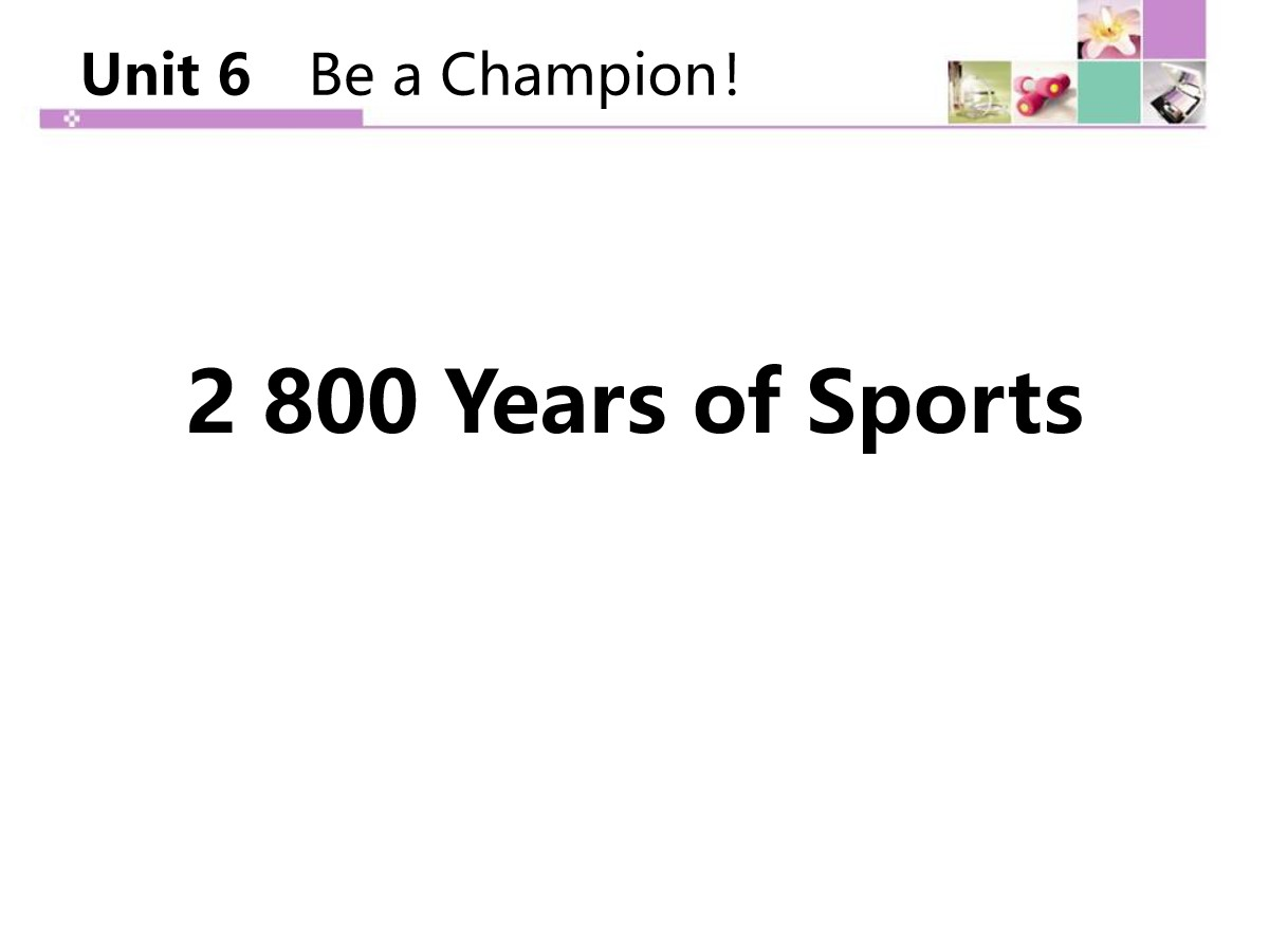 《2800 Years of Sports》Be a Champion! PPT教学课件