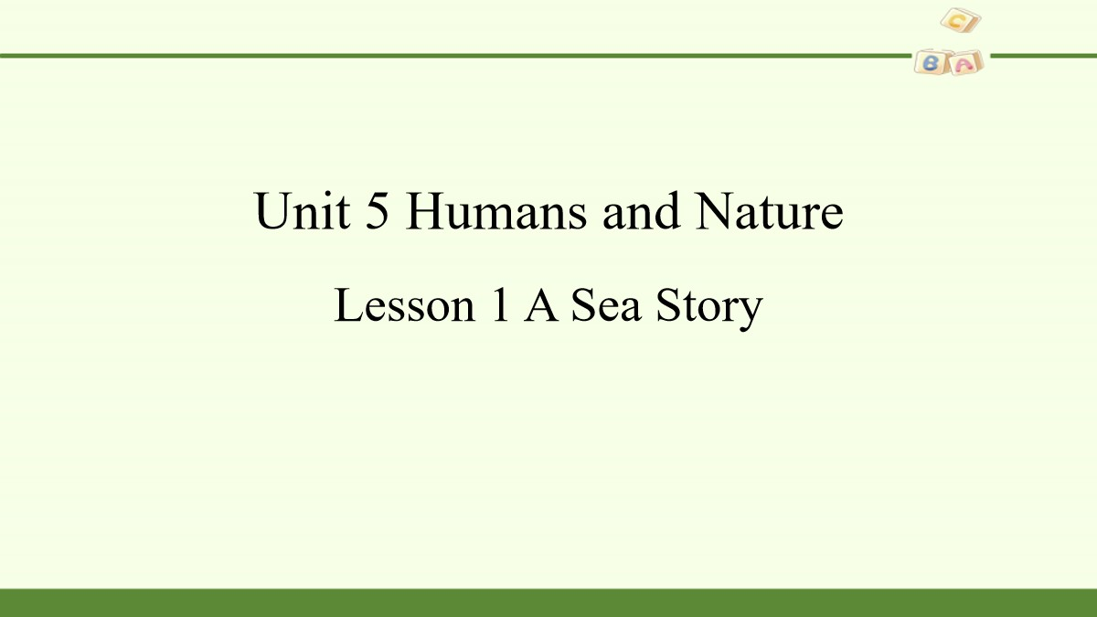 《Huamns and nature》Lesson1 A Sea Story PPT